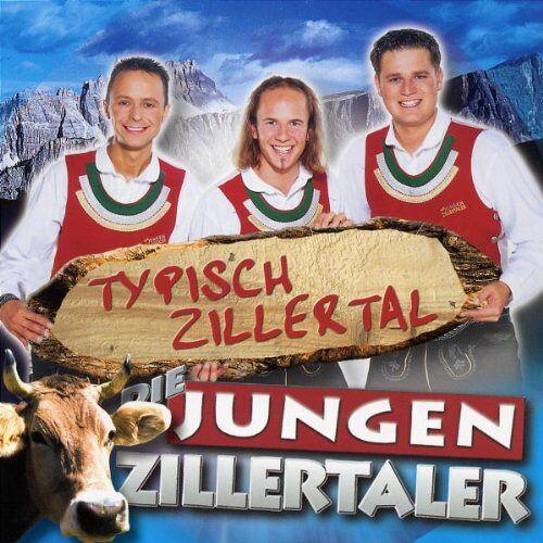 die Jungen Zillertaler - Typisch Zillertal - Preis vom 13.05.2021 04:51:36 h