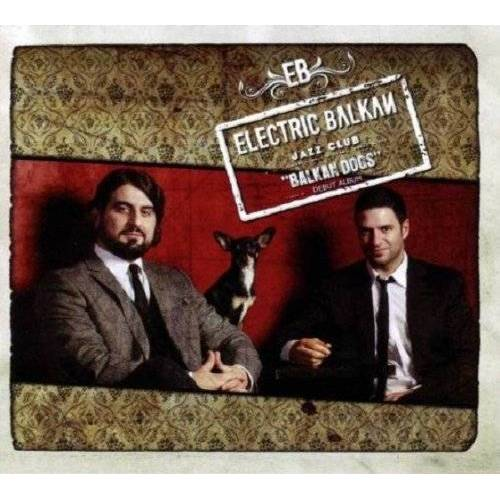 Electric Balkan Jazz Club - Balkan Dogs - Preis vom 20.10.2020 04:55:35 h