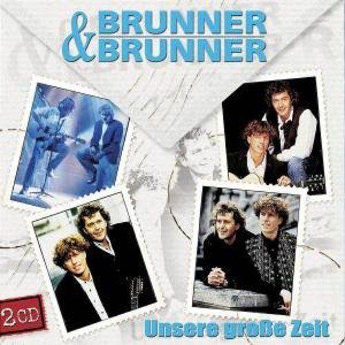 Brunner & Brunner - Unsere Groe Zeit - Preis vom 23.02.2021 06:05:19 h