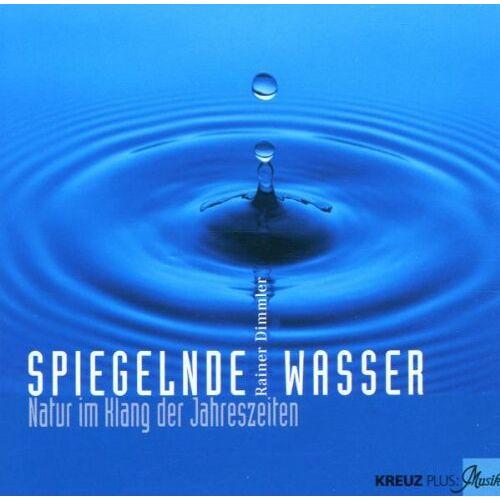 Rainer Dimmler - Spiegelnde Wasser - Preis vom 11.04.2021 04:47:53 h