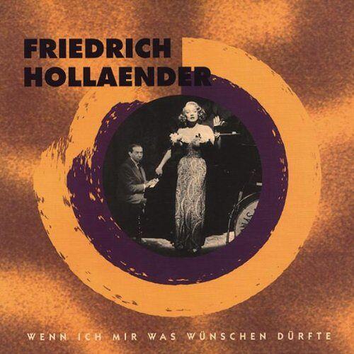 Friedrich Hollaender - Wenn Ich Mir Was Wünschen Dürfte - Preis vom 24.05.2020 05:02:09 h