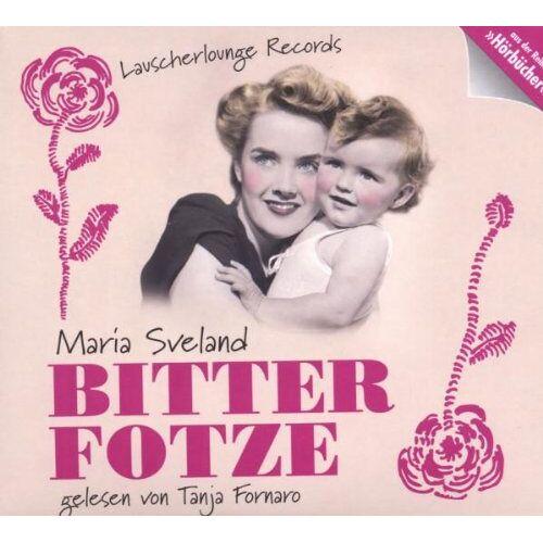 Maria Sveland - Bitterfotze - Preis vom 16.04.2021 04:54:32 h