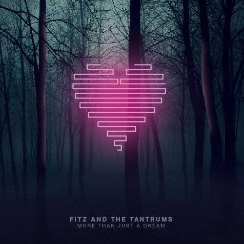 Fitz & the Tantrums - More Than Just a Dream - Preis vom 11.05.2021 04:49:30 h