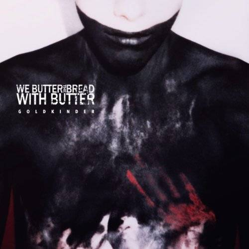 We Butter the Bread With Butter - Goldkinder (Deluxe Edition) - Preis vom 14.01.2021 05:56:14 h