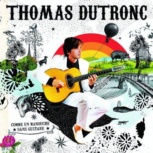 Thomas Dutronc - Comme un Manouche Sans Guitare - Preis vom 18.04.2021 04:52:10 h