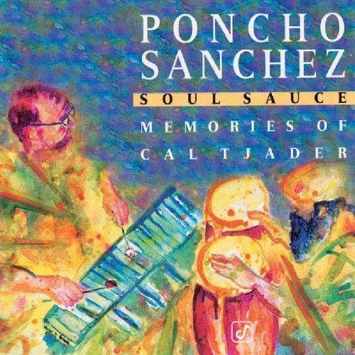 Poncho Sanchez - Soul Sauce: Memories of Cal Tjader - Preis vom 10.04.2021 04:53:14 h