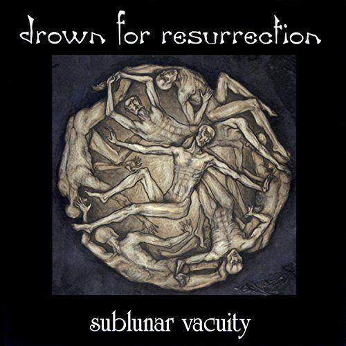 Drown for Resurrection - Sublunar Vacuity - Preis vom 22.02.2021 05:57:04 h