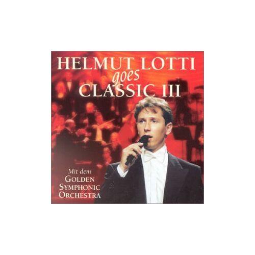 Helmut Lotti - Helmut Lotti Goes Classic Vol. 3 - Preis vom 20.10.2020 04:55:35 h