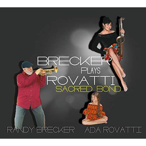 Randy Brecker - Brecker Plays Rovatti-a Sacred Bond - Preis vom 12.05.2021 04:50:50 h
