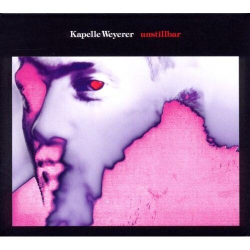 Kapelle Weyerer - Unstillbar - Preis vom 01.03.2021 06:00:22 h