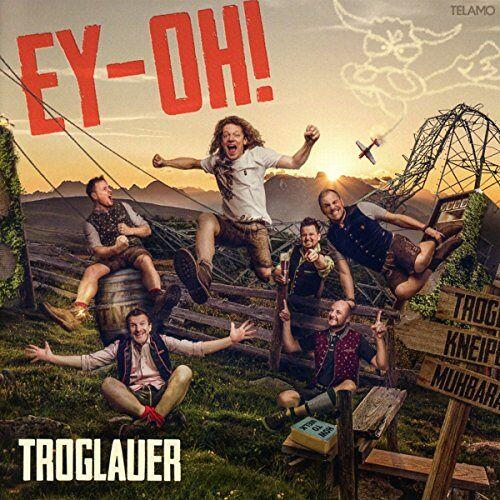 Troglauer Buam - Ey-Oh! - Preis vom 28.02.2021 06:03:40 h