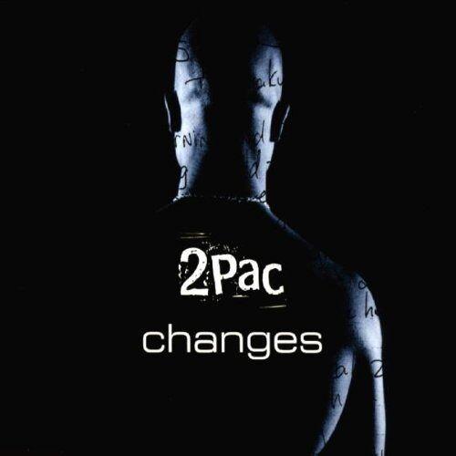 2 Pac - Changes - Preis vom 12.04.2021 04:50:28 h