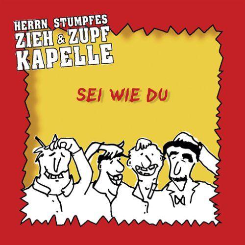 Herrn Stumpfes Zieh & Zupf Kapelle - Sei Wie du - Preis vom 20.10.2020 04:55:35 h