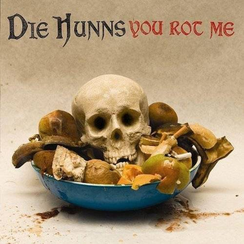 die Hunns - You Rot Me - Preis vom 21.04.2021 04:48:01 h
