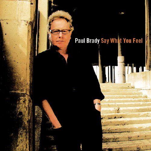 Paul Brady - Say What You Feel - Preis vom 20.10.2020 04:55:35 h