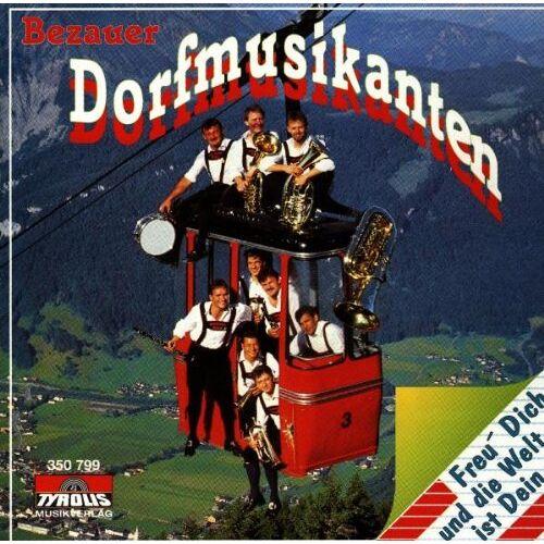 Bezauer Dorfmusikanten - Freu' Dich und die Welt Ist de - Preis vom 23.02.2021 06:05:19 h