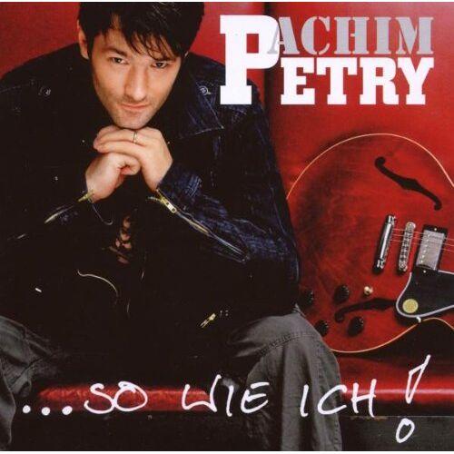 Achim Petry - ...So Wie Ich - Preis vom 16.04.2021 04:54:32 h