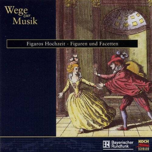 Various - Wege zur Musik:Figaros Hochzeit - Preis vom 11.11.2019 06:01:23 h