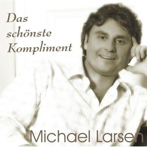 Michael Larsen - Das Schönste Kompliment - Preis vom 13.05.2021 04:51:36 h