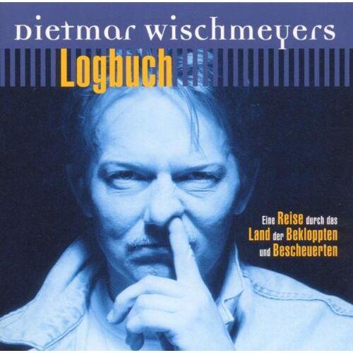 Dietmar Wischmeyer - Wischmeyers Logbuch: Eine Reise durch das Land der Bekloppten und Bescheuerten - Preis vom 05.09.2020 04:49:05 h