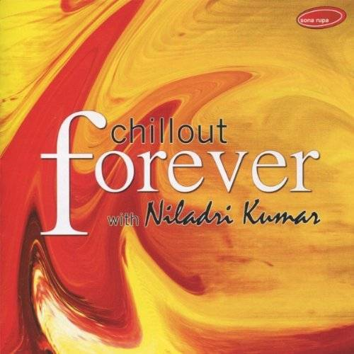 Niladri Kumar - Forever - Preis vom 11.04.2021 04:47:53 h