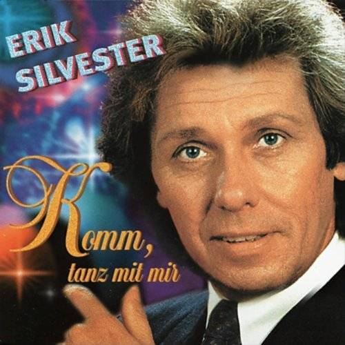 Erik Silvester - Komm,Tanz mit Mir - Preis vom 05.05.2021 04:54:13 h
