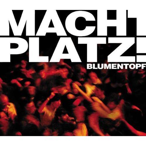 Blumentopf - Macht Platz! - Preis vom 23.05.2020 05:05:27 h