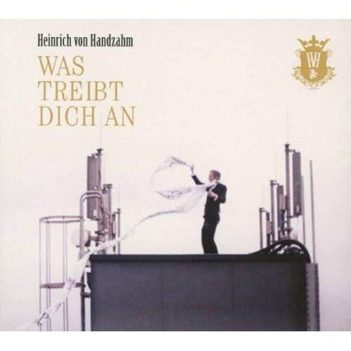 Handzahm, Heinrich Von - Was Treibt Dich An - Preis vom 04.10.2020 04:46:22 h