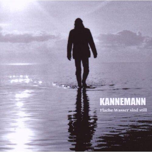 Kannemann - Flache Wasser Sind Still - Preis vom 08.05.2021 04:52:27 h