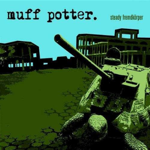 Muff Potter - Steady Fremdkörper - Preis vom 20.10.2020 04:55:35 h