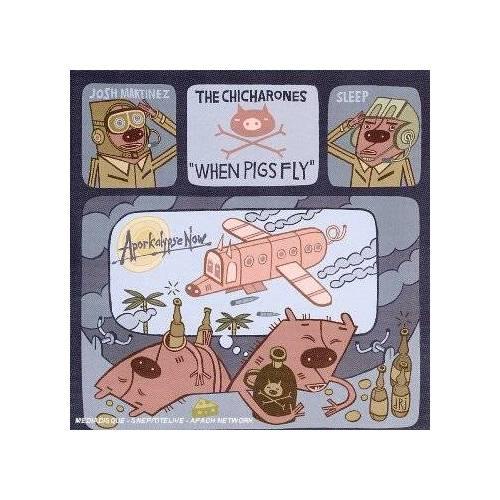 The Chicharones - When Pigs Fly - Preis vom 16.05.2021 04:43:40 h