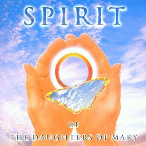 Daughters of Mary - Spirit of the Daughters of Mary - Preis vom 09.04.2021 04:50:04 h