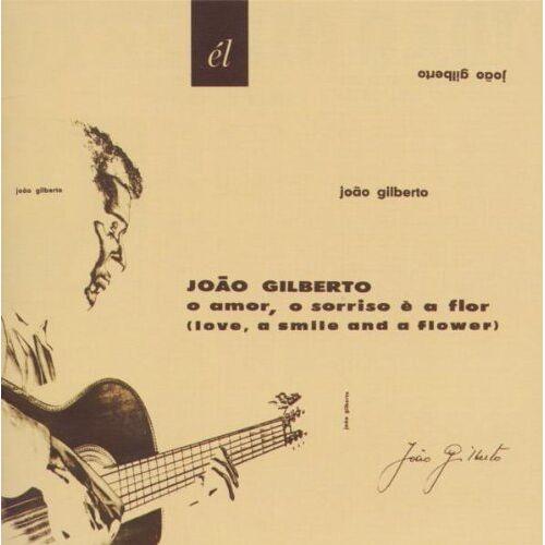 Joao Gilberto - O Amor,O Sorriso E a Flor - Preis vom 20.01.2021 06:06:08 h