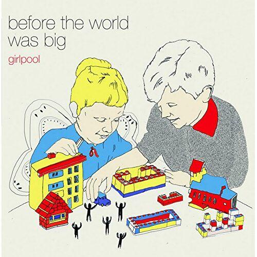 Girlpool - Before the World Was Big - Preis vom 11.04.2021 04:47:53 h