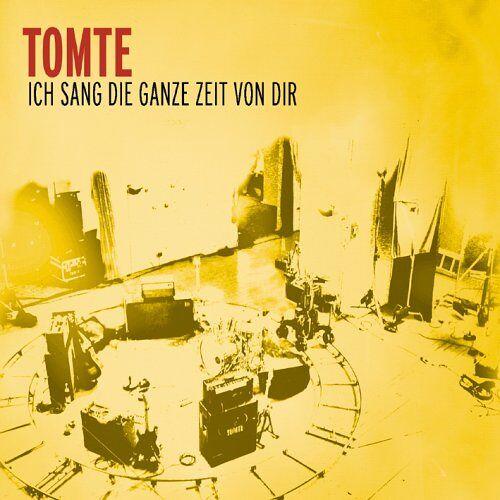 Tomte - Ich Sang die Ganze Zeit Von dir - Preis vom 09.05.2021 04:52:39 h