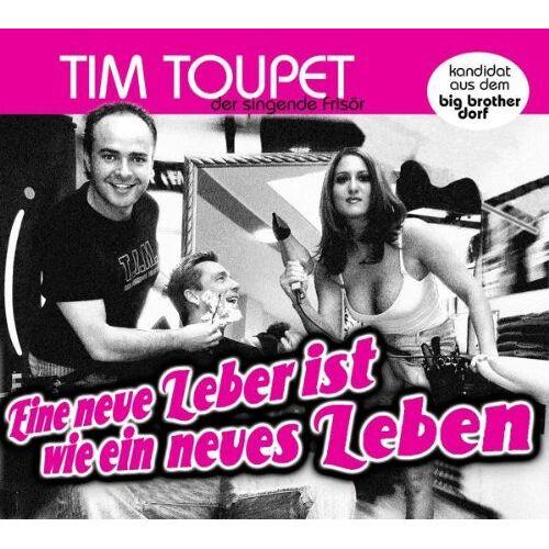 Tim Toupet - Eine Neue Leber Ist Wie Ein Neues Leben [MAXI-CD] - Preis vom 28.02.2021 06:03:40 h