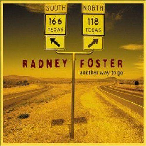 Radney Foster - Another Way to Go - Preis vom 14.05.2021 04:51:20 h