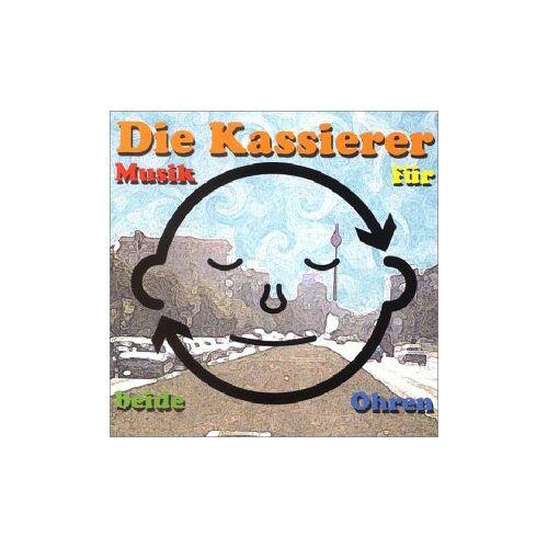 die Kassierer - Musik für Beide Ohren - Preis vom 21.10.2020 04:49:09 h