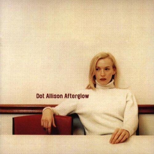 Dot Allison - Afterglow - Preis vom 25.01.2021 05:57:21 h