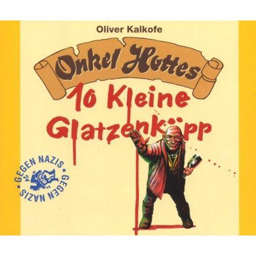 Oliver Kalkofe - Onkel Hotte/10 Kleine Glatzenköpp - Preis vom 13.05.2021 04:51:36 h