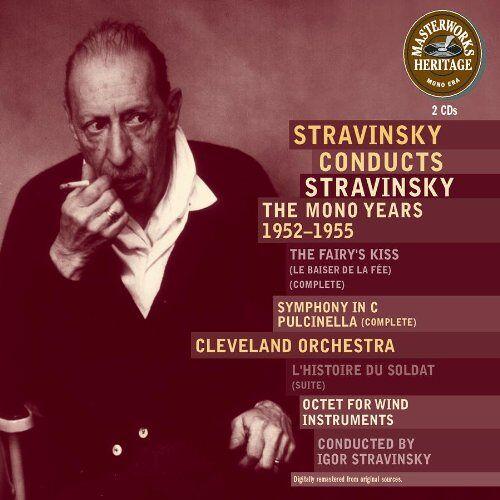 Igor Strawinsky - Masterworks Heritage - Strawinsky Conducts Strawinsky (The Mono Years 1952-1955) - Preis vom 14.04.2021 04:53:30 h