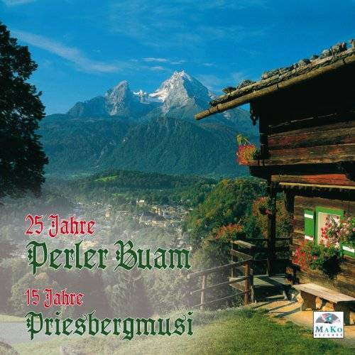 Perler Buam - 25 J.Perler Buam/15 J.Priesbergmusi - Preis vom 06.05.2021 04:54:26 h