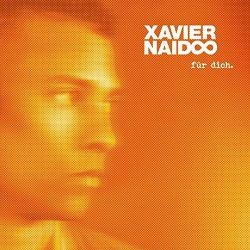 Xavier Naidoo - Für Dich. - Preis vom 18.04.2021 04:52:10 h