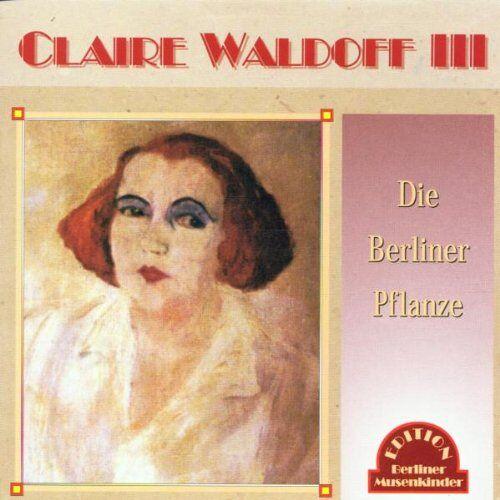 Claire Waldoff - Die Berliner Pflanze - Preis vom 04.09.2020 04:54:27 h