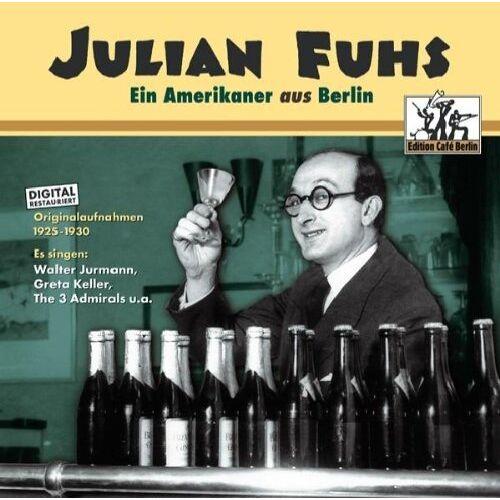 Julian Fuhs - Ein Amerikaner Aus Berlin - Preis vom 27.11.2019 05:54:47 h