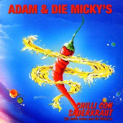 Adam und die Micky'S - Chilli Con Sauerkraut - Preis vom 12.05.2021 04:50:50 h