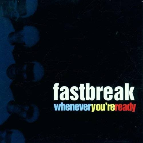 Fastbreak - Whenever You're Ready - Preis vom 24.02.2021 06:00:20 h