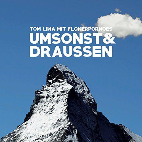 Liwa, Tom mit Flowerpornoes - Umsonst & Draussen - Preis vom 20.10.2020 04:55:35 h