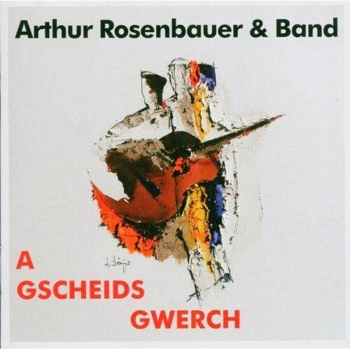 Rosenbauer, Arthur & Band - A Gscheids Gwerch - Preis vom 17.01.2021 06:05:38 h