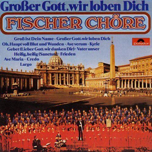 Fischer Chöre - Grosser Gott Wir Loben Dich - Preis vom 12.05.2021 04:50:50 h